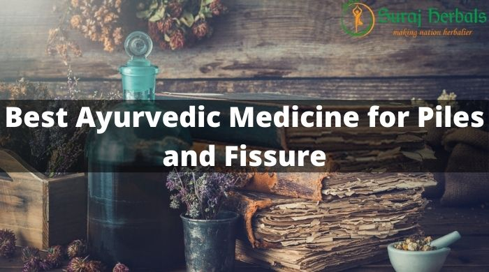 Best Ayurvedic Medicine for Piles and Fissure